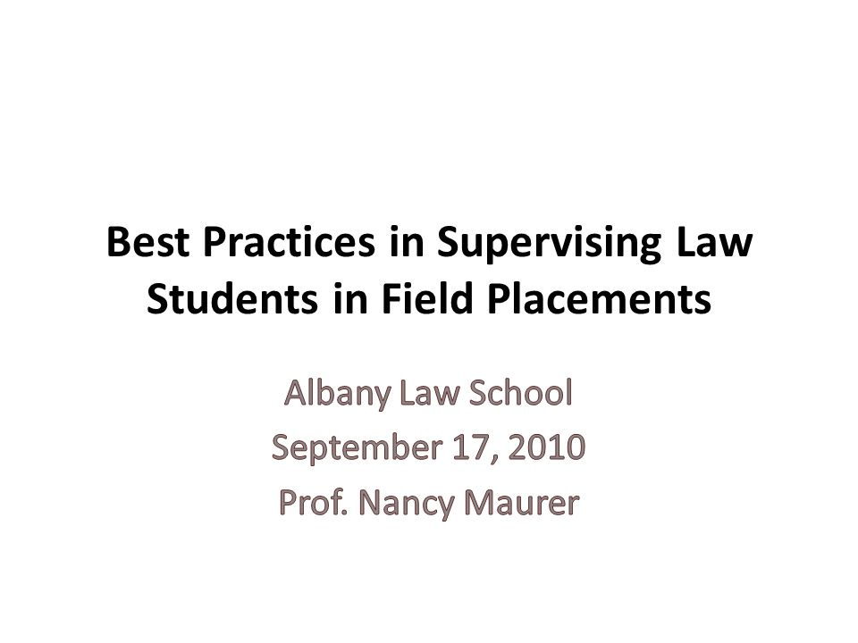 Best Practices in Supervising Law Students in Field Placements