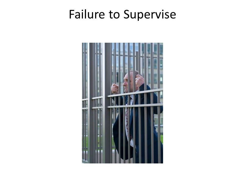 Failure to Supervise