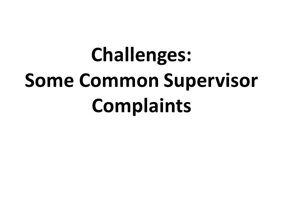 Challenges: Some Common Supervisor Complaints