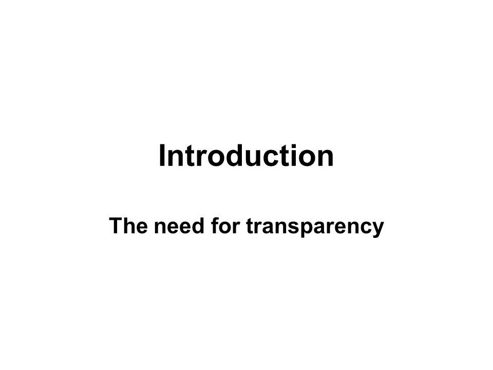 Introduction The need for transparency