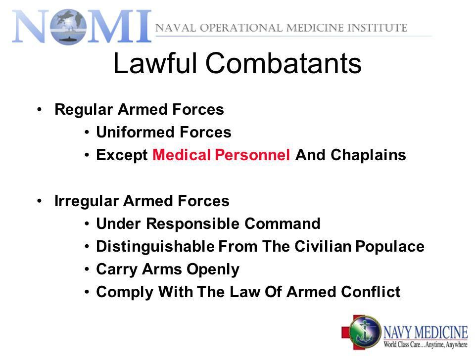Lawful Combatants Regular Armed Forces Uniformed Forces Except Medical Personnel And Chaplains Irregular Armed Forces Under Responsible Command Distin