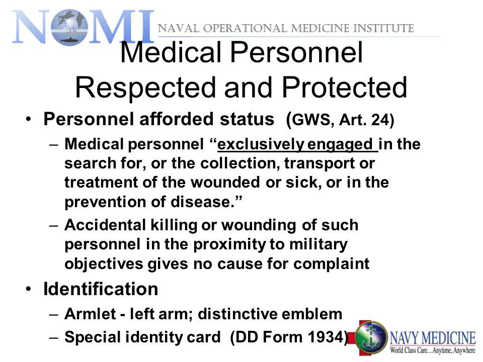 Medical Personnel Respected and Protected Personnel afforded status ( GWS, Art.