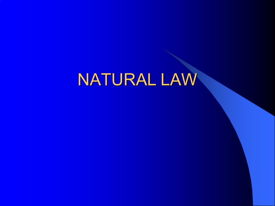 Natural Law So correct human behaviour is directed by God.