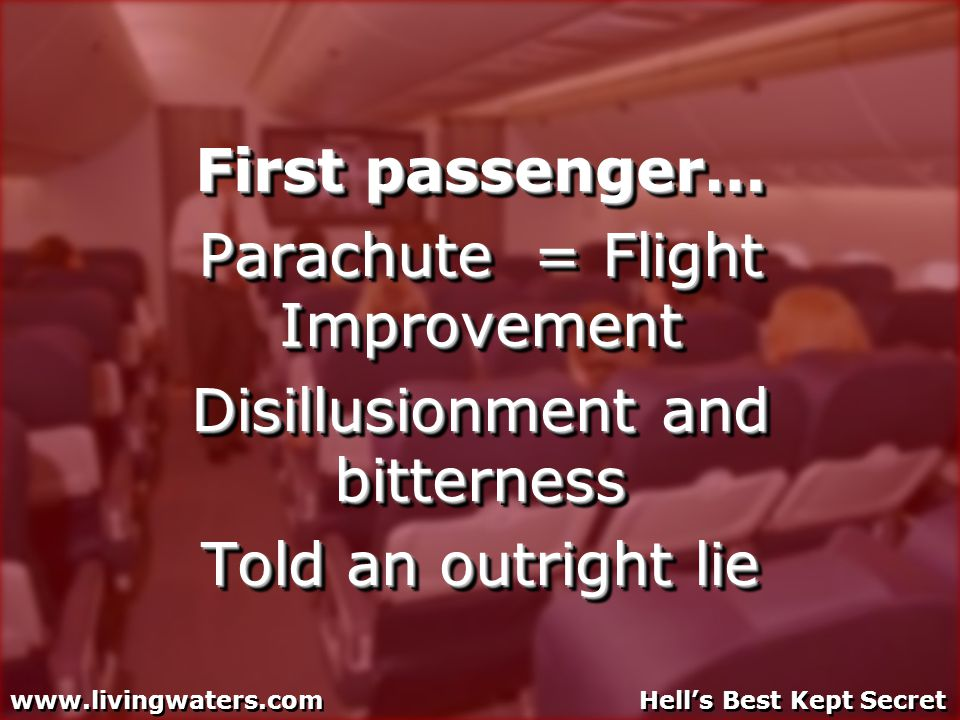 First passenger… Parachute = Flight Improvement Disillusionment and bitterness Told an outright lie First passenger… Parachute = Flight Improvement Di