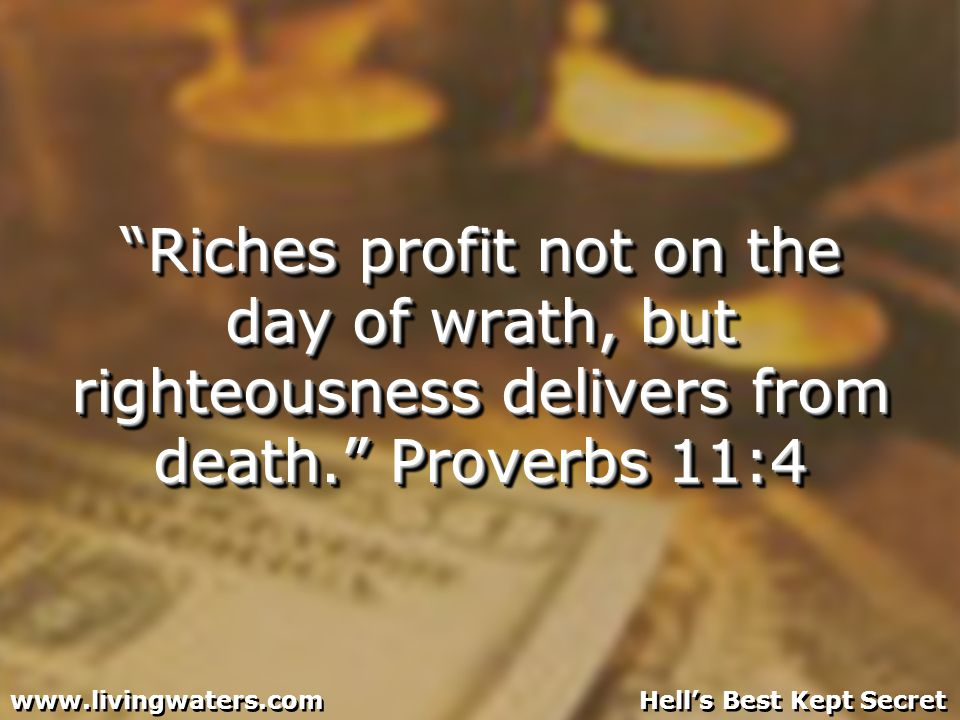 Riches profit not on the day of wrath, but righteousness delivers from death.