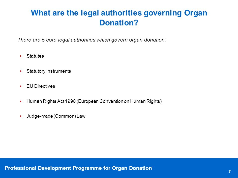 Professional Development Programme for Organ Donation 8 What are the statutory jurisdictions.