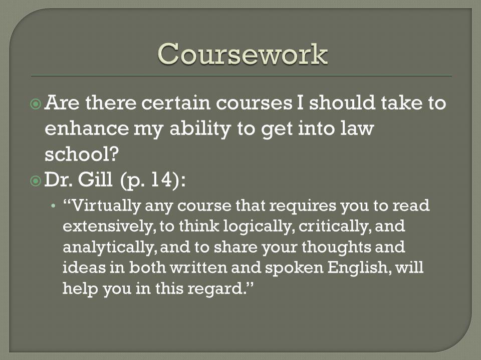 Are there certain courses I should take to enhance my ability to get into law school.