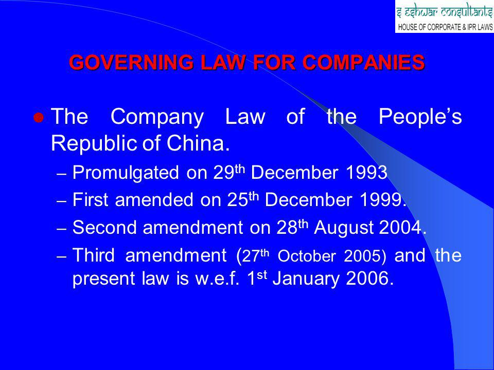 GOVERNING LAW FOR COMPANIES The Law of Peoples Republic of China on Chinese- foreign Equity Joint Ventures (EJV Law).