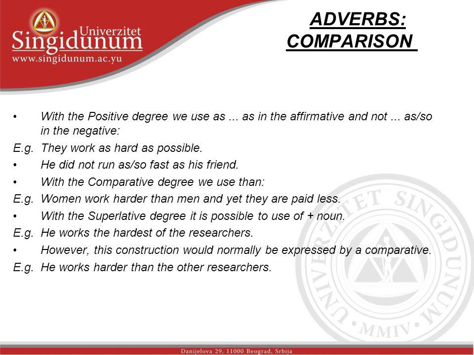 ADVERBS: COMPARISON str.2 With the Positive degree we use as...