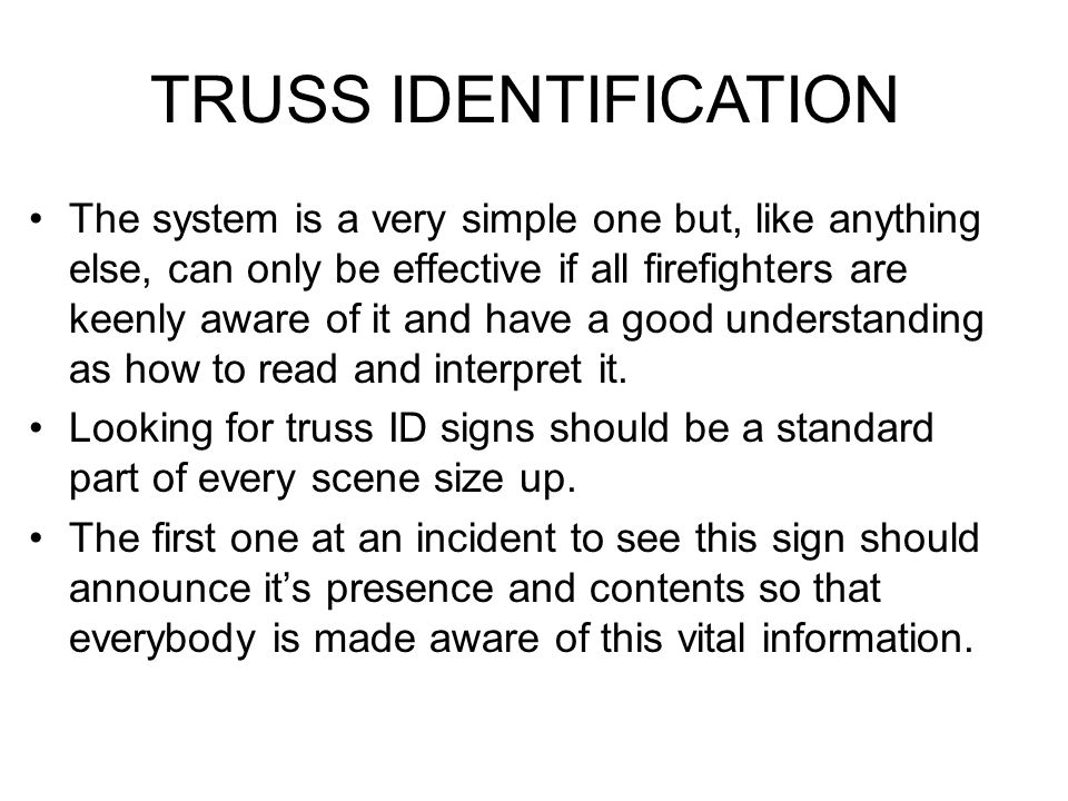 The system is a very simple one but, like anything else, can only be effective if all firefighters are keenly aware of it and have a good understandin