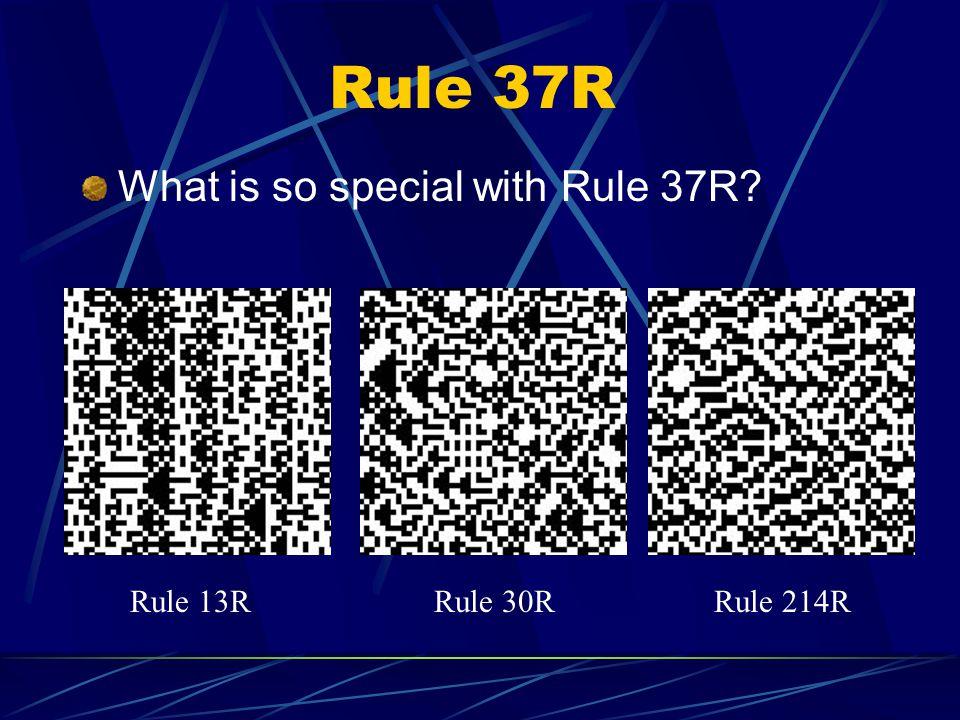 Rule 37R What is so special with Rule 37R? Rule 13RRule 30RRule 214R