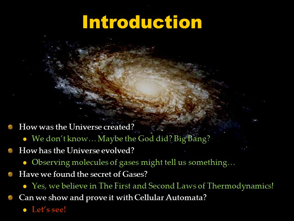Introduction How was the Universe created. We dont know… Maybe the God did.