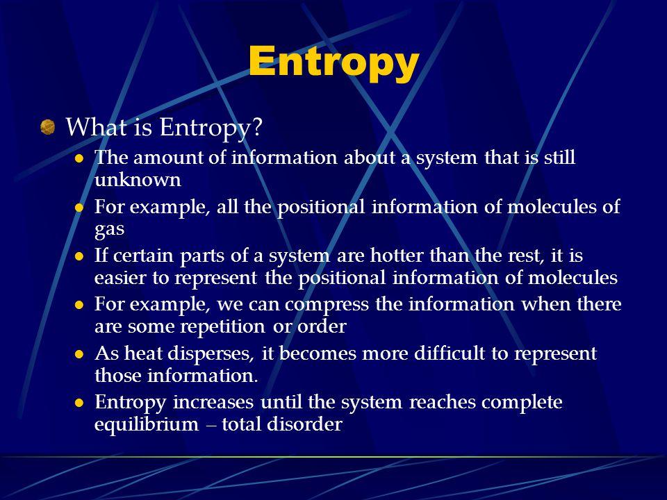 Entropy What is Entropy.