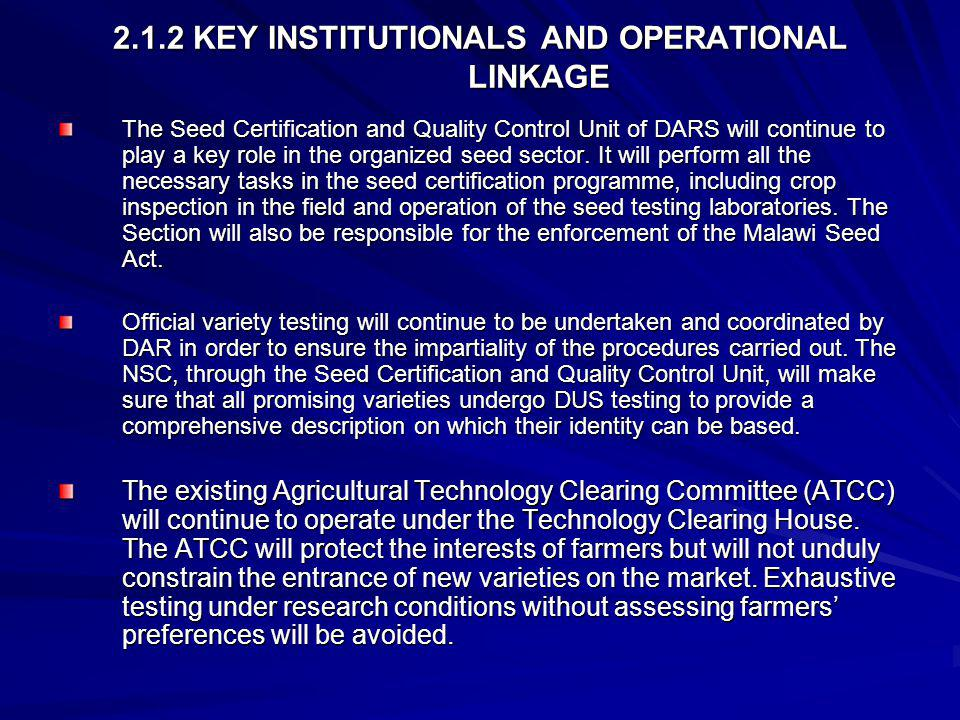 2.1.2 KEY INSTITUTIONALS AND OPERATIONAL LINKAGE The Seed Certification and Quality Control Unit of DARS will continue to play a key role in the organ