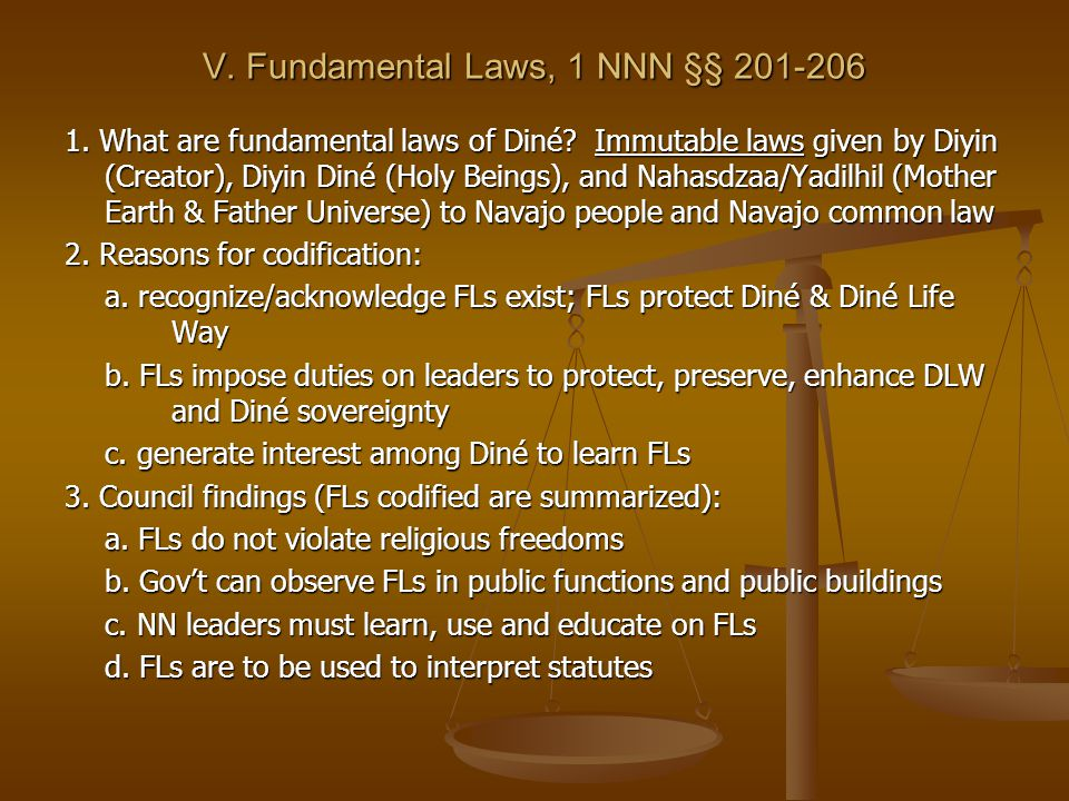 V. Fundamental Laws, 1 NNN §§ 201-206 1. What are fundamental laws of Diné.