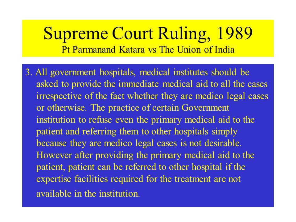 Supreme Court Ruling, 1989 Pt Parmanand Katara vs The Union of India 3.