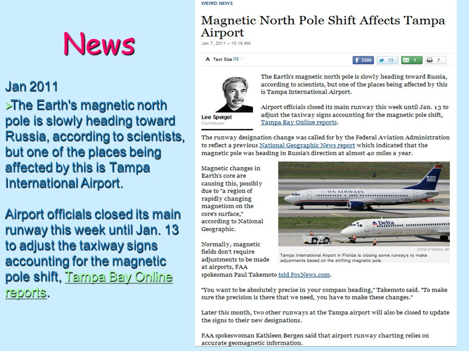 News Jan 2011 The Earth's magnetic north pole is slowly heading toward Russia, according to scientists, but one of the places being affected by this i