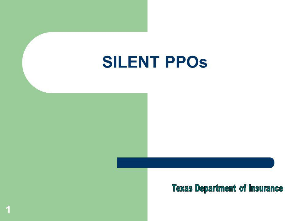 12 How are silent PPOs addressed in the Texas Insurance Code.