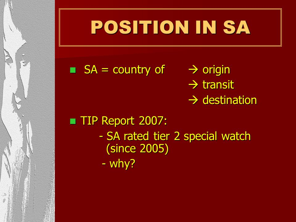 POSITION IN SA SCOPE IN SOUTH AFRICA UNKNOWN – no official statistics RESEARCH – concerning indications ~2000 Molo : sexual exploitation children ~200