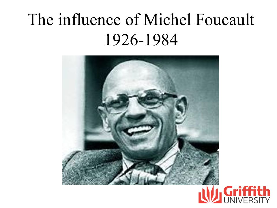 The influence of Michel Foucault 1926-1984