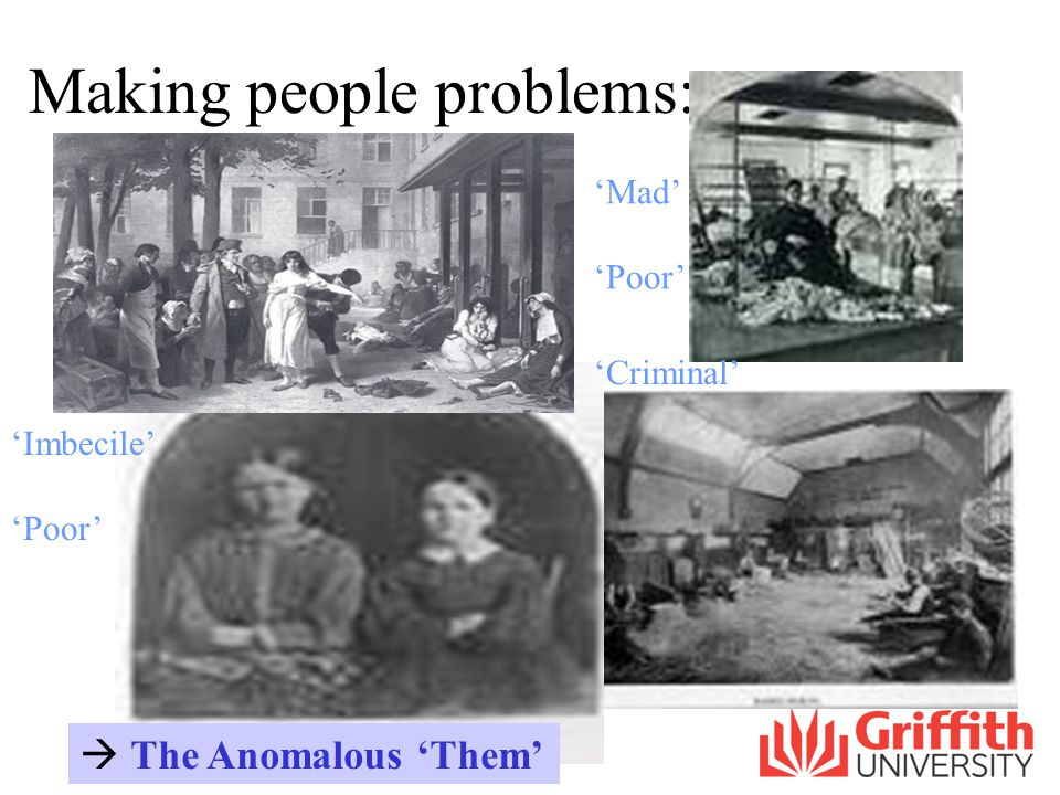 Making people problems: The Anomalous Them Mad Poor Imbecile Poor Criminal