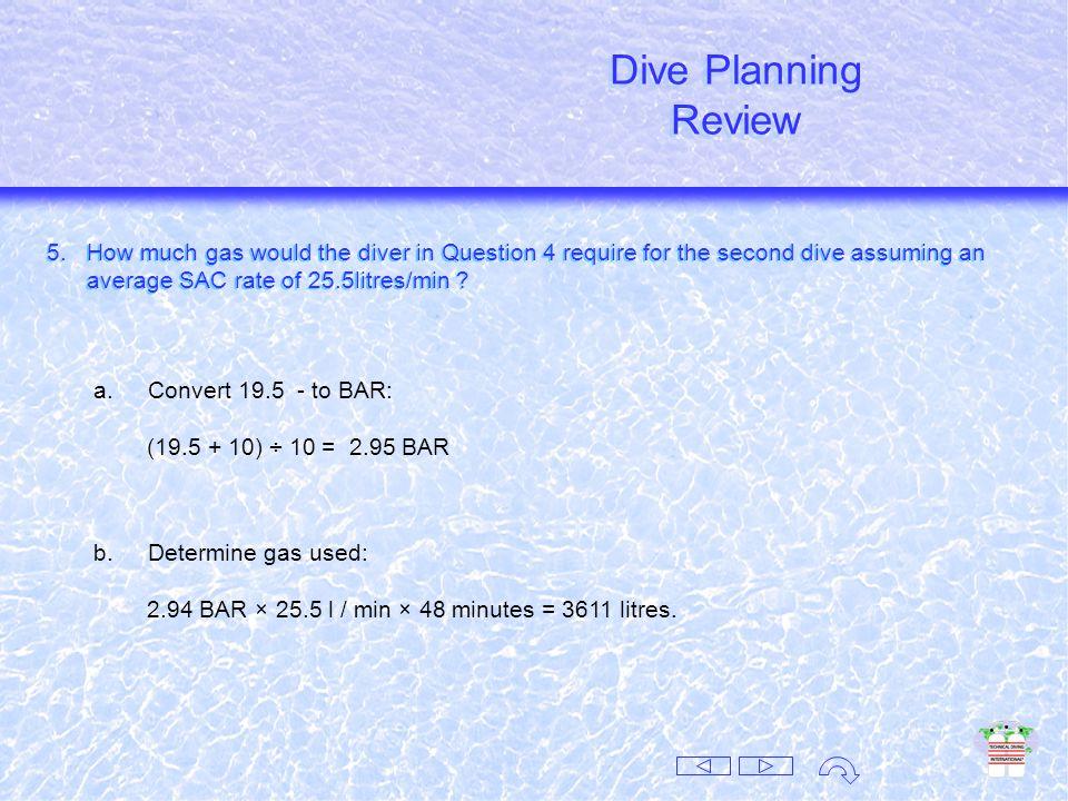 EAN 43 2:18 AD: 81 fsw 25 metres AD: 81 fsw 25 metres EAD: 50 fsw 18 metres EAD: 50 fsw 18 metres TBT :38 AD: 64 fsw 19.5 metres AD: 64 fsw 19.5 metres EAD: 40 fsw 12 metres EAD: 40 fsw 12 metres ABT::48 + RBT::19 =TBT::67 ABT::48 + RBT::19 =TBT::67 Dive Planning Review Dive Planning Review E (E) E (E) E (E) 4c.Buhlmann Tables Dive Planning ~ Review ~ 4c Buhlmann