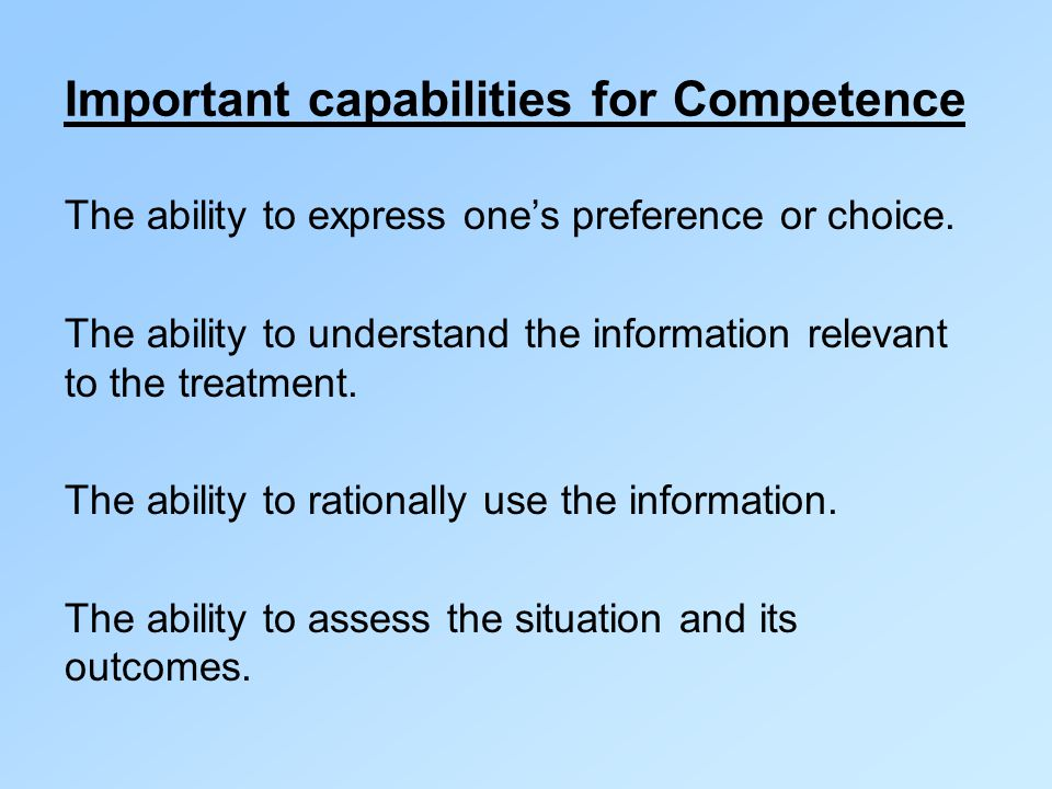 Sorts of competence Competence to prepare a will.Financial competence.