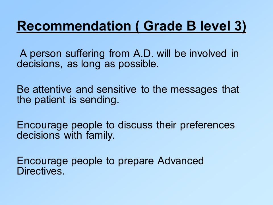 Grade B level 3) Recommendation ( A person suffering from A.D.