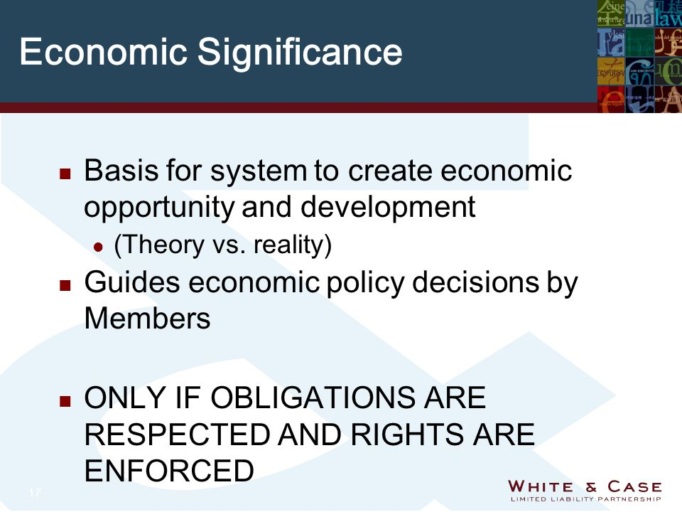 17 Economic Significance n Basis for system to create economic opportunity and development l (Theory vs.