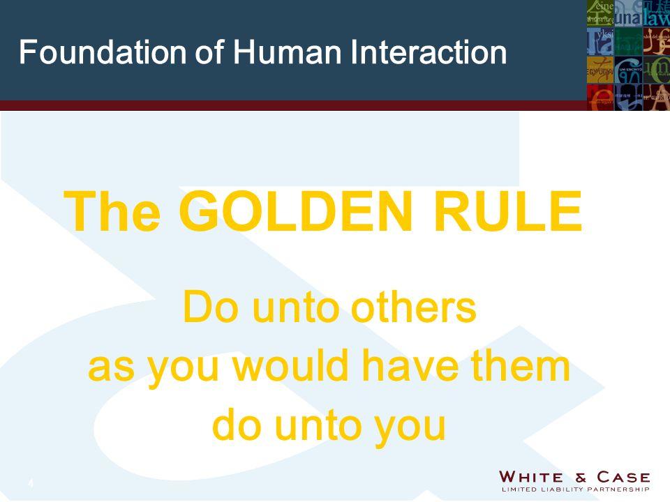 5 The GOLDEN RULE – Int l Law n Application in treaties n Diplomatic relations n International trade