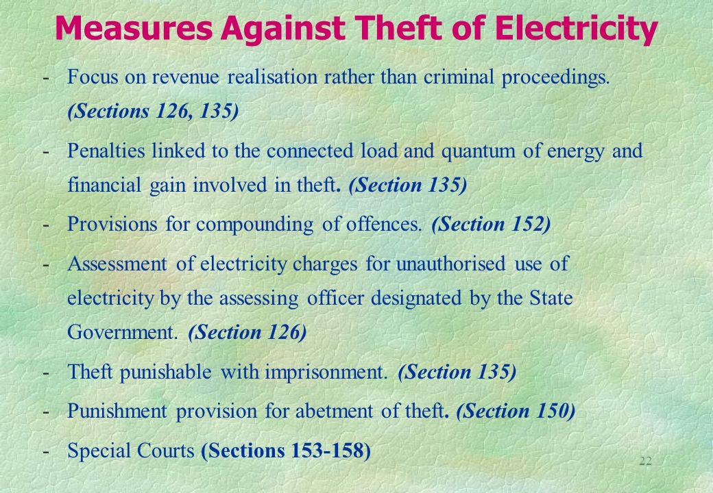 22 Measures Against Theft of Electricity -Focus on revenue realisation rather than criminal proceedings.