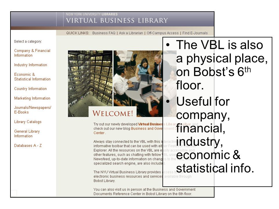 The VBL is also a physical place, on Bobsts 6 th floor.