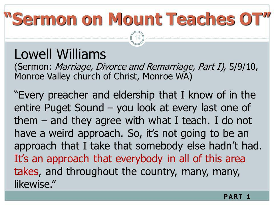 14 Lowell Williams (Sermon: Marriage, Divorce and Remarriage, Part I), 5/9/10, Monroe Valley church of Christ, Monroe WA) Every preacher and eldership