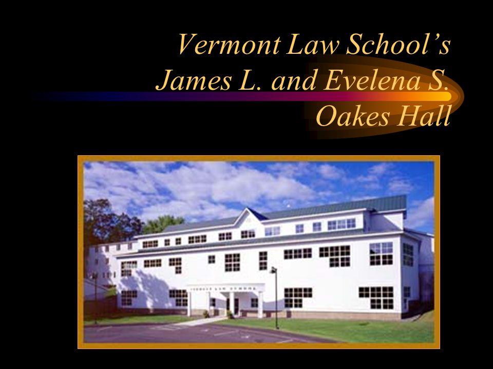 An Environmental Building for an Environmental Law School Vermont Law School is recognized internationally for its environmental law programs.