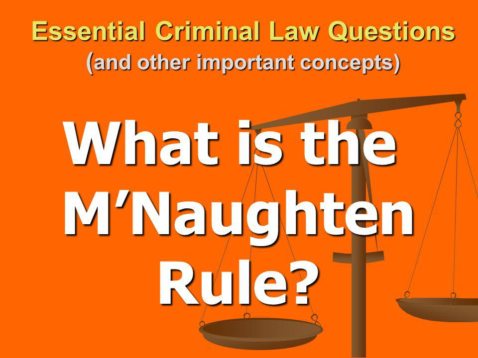 Essential Criminal Law Questions ( and other important concepts) What is the irresistible impulse test?