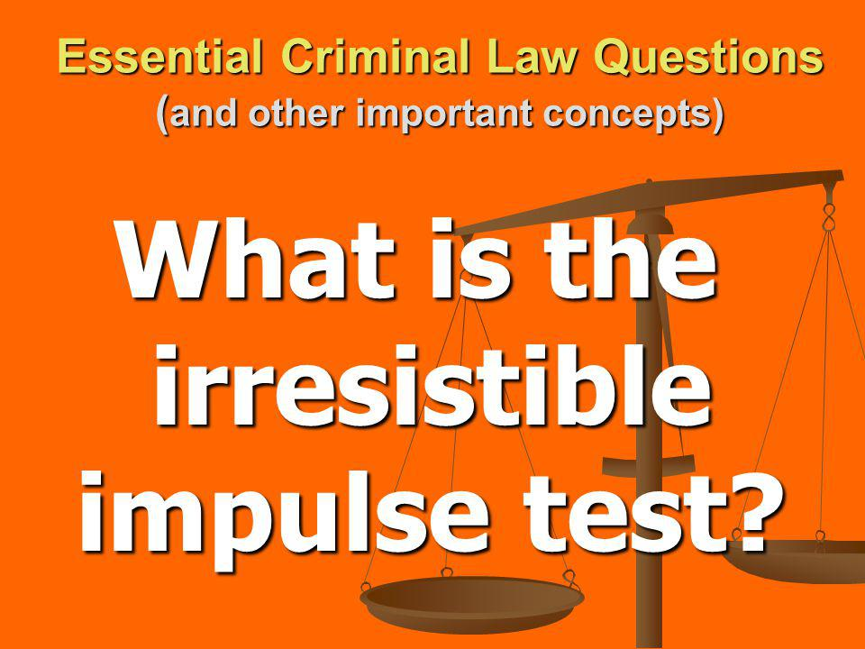 Essential Criminal Law Questions ( and other important concepts) What constitutes entrapment?