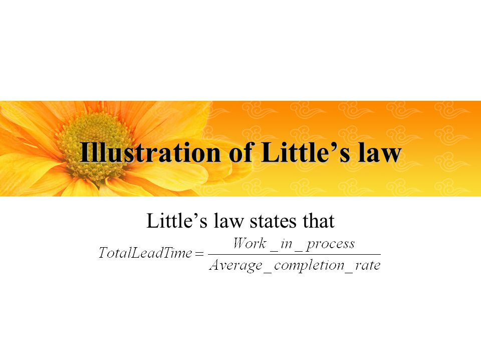 Illustration of Littles law Littles law states that