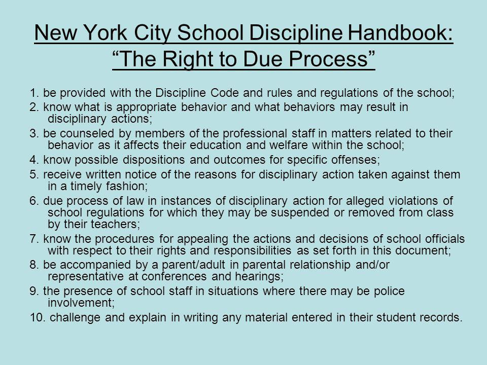 New York City School Discipline Handbook: The Right to Due Process 1.