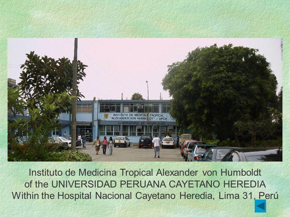 Instituto de Medicina Tropical Alexander von Humboldt of the UNIVERSIDAD PERUANA CAYETANO HEREDIA Within the Hospital Nacional Cayetano Heredia, Lima