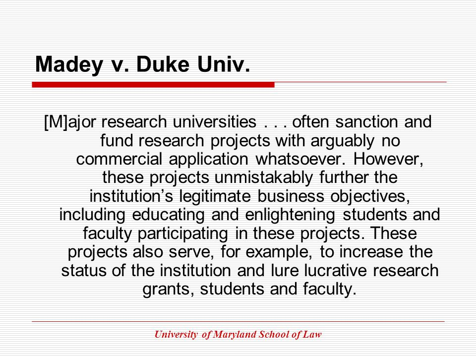 University of Maryland School of Law Madey v. Duke Univ.