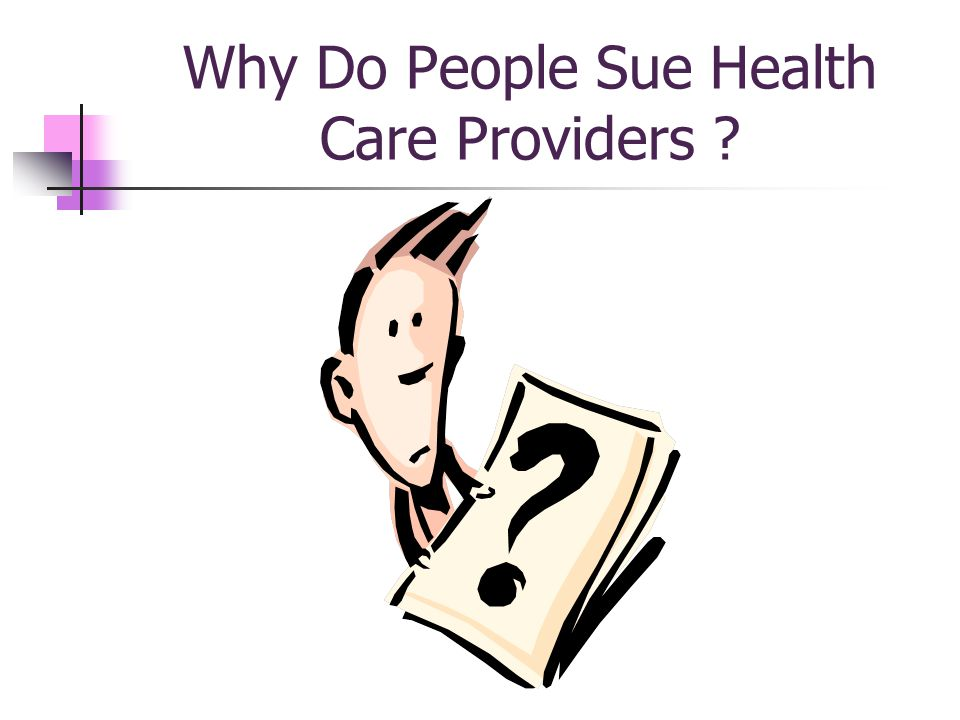 Why Do People Sue Health Care Providers