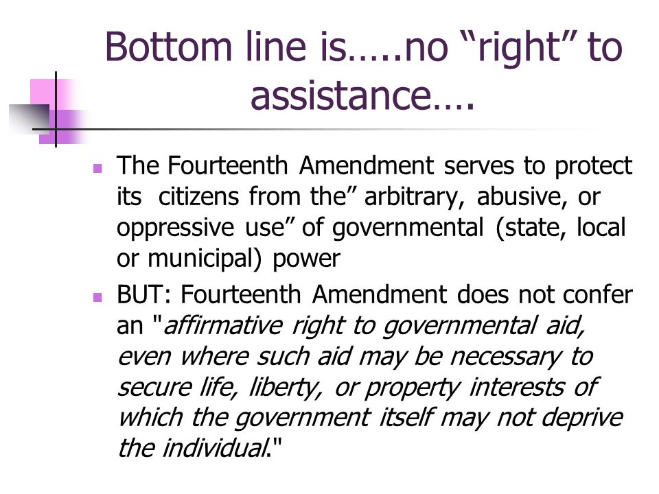 Bottom line is…..no right to assistance….