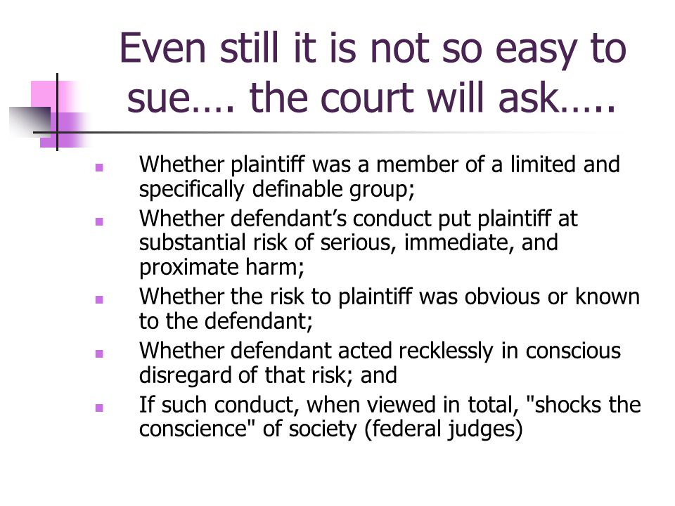 Even still it is not so easy to sue…. the court will ask…..