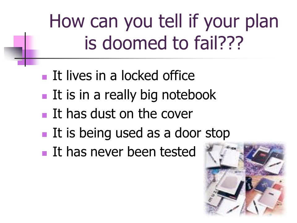 How can you tell if your plan is doomed to fail .