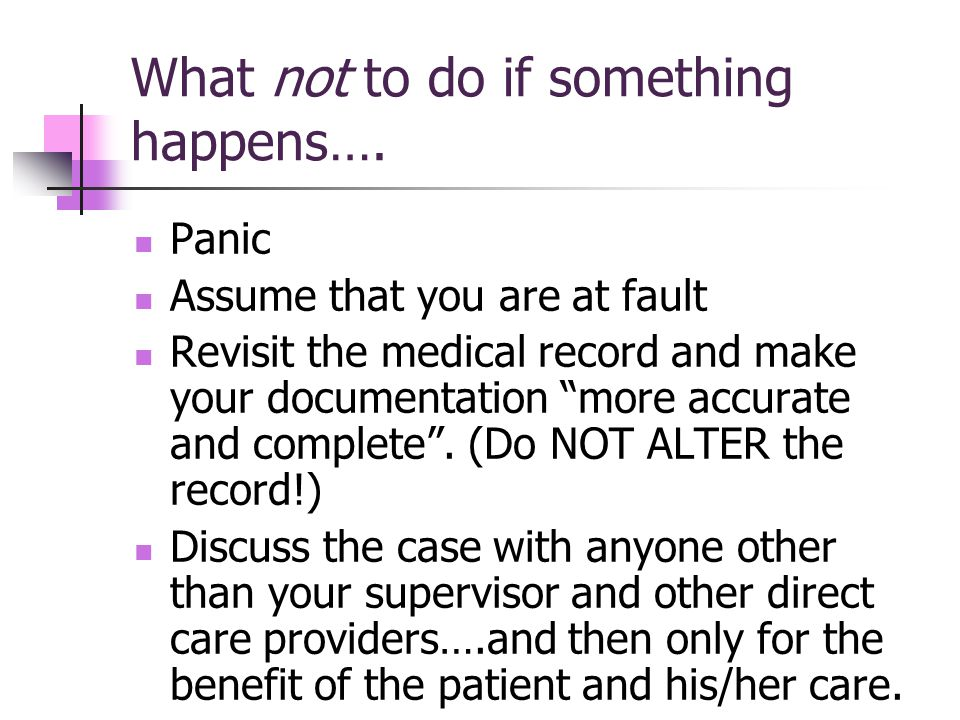 What not to do if something happens….