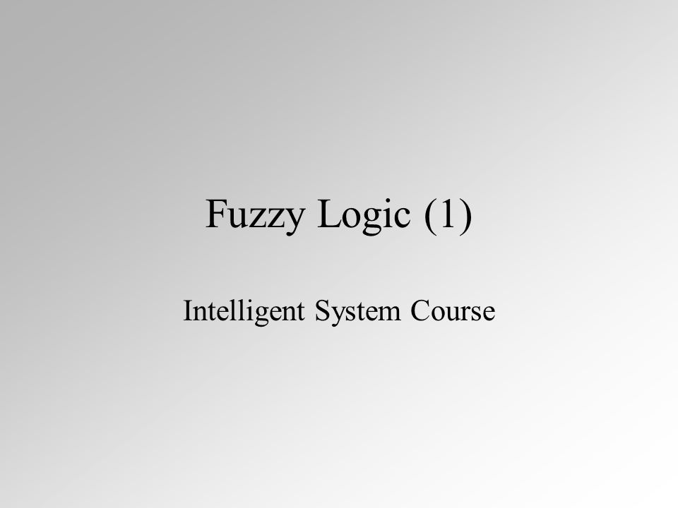 Fuzzy Intersection Fuzzy Intersection (logic and) 4Meets crisp boundary conditions 4Commutative 4Associative 4Idempotent