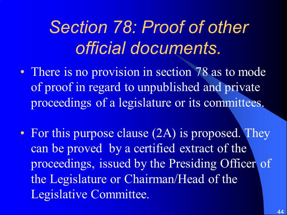 44 Section 78: Proof of other official documents.