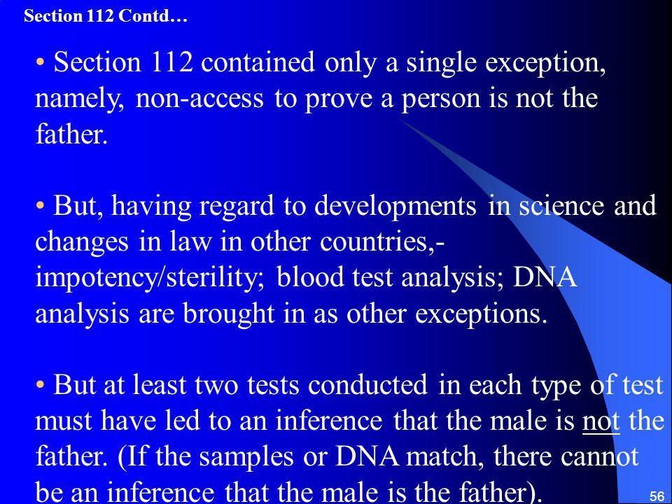 56 Section 112 contained only a single exception, namely, non-access to prove a person is not the father.