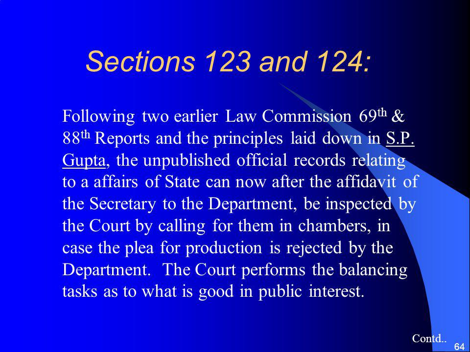 64 Sections 123 and 124: Following two earlier Law Commission 69 th & 88 th Reports and the principles laid down in S.P.