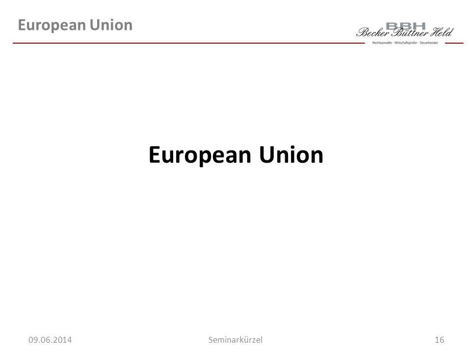 16Seminarkürzel 09.06.2014 European Union
